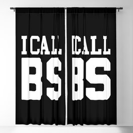 I Call BS Funny Quote Blackout Curtain