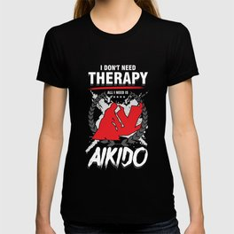 Japanese Martial Arts Karate Fighters Martial-Artist Kicking I Don't Need Therapy Aikido Judo Gift T-shirt