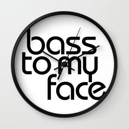 Bass to My Face Wall Clock