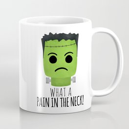 What A Pain In The Neck! Coffee Mug