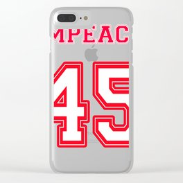Impeach 45 Clear iPhone Case