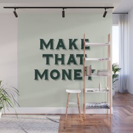 Make That Money - Motivate Wall Mural
