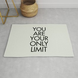 You are your only limit, inspirational quote, motivational signal, mental workout, daily routine Rug