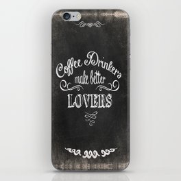 COFFEE DRINKERS MAKE BETTER LOVERS iPhone Skin