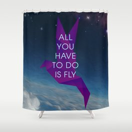 All You Have To Do Is Fly Shower Curtain