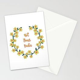 Not Your Babe - A floral print Stationery Cards