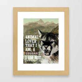 Animal Lover? Yes. Cougar? No. Framed Art Print