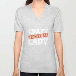 Crazy Alcatraz Lady T-Shirt Funny Penitentiary Prison Tee Unisex V-Neck
