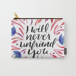 I will never unfriend you - Red and Blue Carry-All Pouch