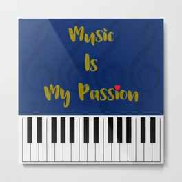 Music Is My Passion : #C Metal Print