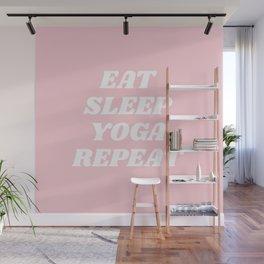 eat sleep yoga repeat Wall Mural