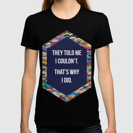 Thats Why I Did T-shirt
