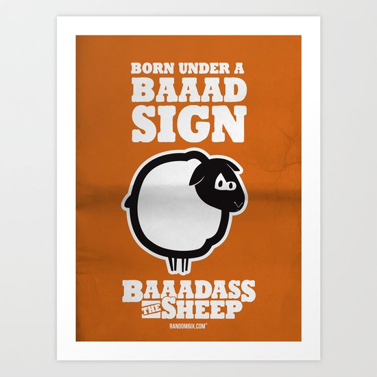 Baaadass the Sheep: Born Under a Baaad Sign Art Print