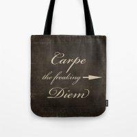 carpe diem Tote Bags featuring Carpe Diem by Durin Eberhart