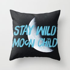 Stay Wild moon Child (half moon) Throw Pillow