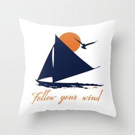 Follow your winds (sail boat) Throw Pillow