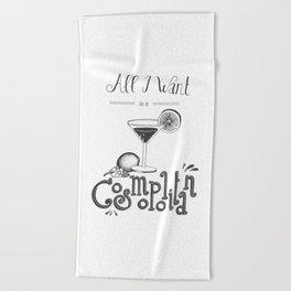 All I Want is a Cosmopolitan Beach Towel