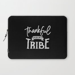 Thankful For My Tribe Laptop Sleeve
