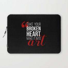 Take your broken heart, make it into art Laptop Sleeve