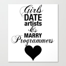 Girls Date Artists & Marry Programmers Typography Poster Canvas Print