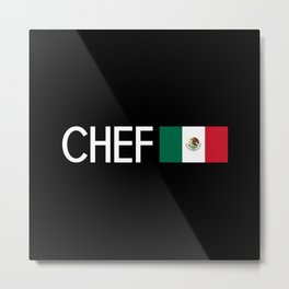 Chef (Mexican Flag) Metal Print