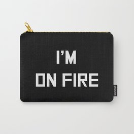 I'm on fire Carry-All Pouch