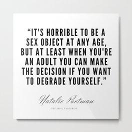 17     | Natalie Portman Quotes | 190721 Metal Print