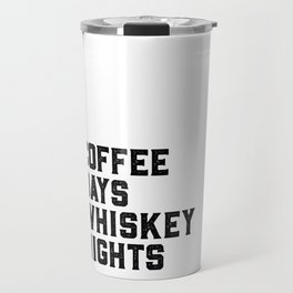 BAR WALL DECOR, Coffee Days Whiskey Nights,Coffee Sign,Bar Decor,Party Gift,Whiskey Gift,Drink Sign, Travel Mug