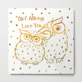 Owl Always Love You - Gold Metal Print