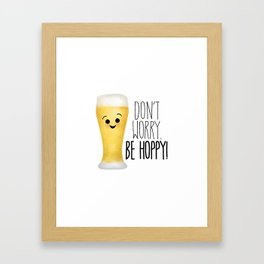 Beer | Don't Worry Be Hoppy Framed Art Print