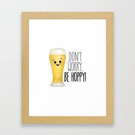 Beer   Don't Worry Be Hoppy Framed Art Print