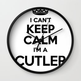 I cant keep calm I am a CUTLER Wall Clock
