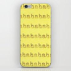 hahahaha iPhone & iPod Skin