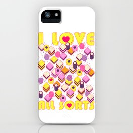 I Love All Sorts iPhone Case