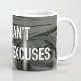 YOU CAN'T DEPOSIT EXCUSES Coffee Mug