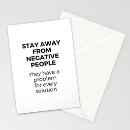 stay away from negative people Stationery Cards
