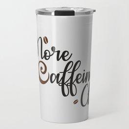 More Caffeine Club Travel Mug
