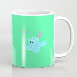 You Make Me Melt Coffee Mug