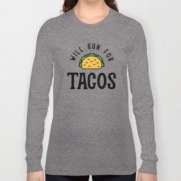 Will Run For Tacos v2 Long Sleeve T-shirt