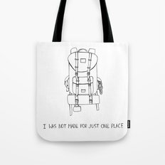 I was Not Made for Just One Place Tote Bag