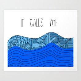 The Ocean Calls Me Art Print