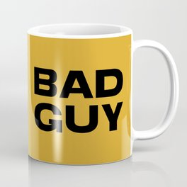 BAD GUY Coffee Mug