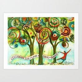Celebrate Life Art Print
