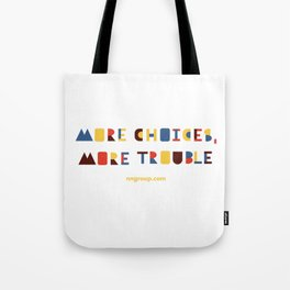 More Choices, More Trouble Tote Bag