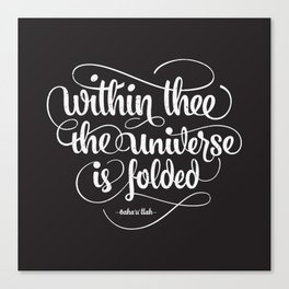 Baha'i Quote - Within Thee the Universe is Folded Canvas Print