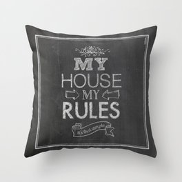My House, My Rules Throw Pillow