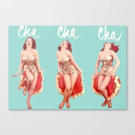 Cha Cha Cha Canvas Print