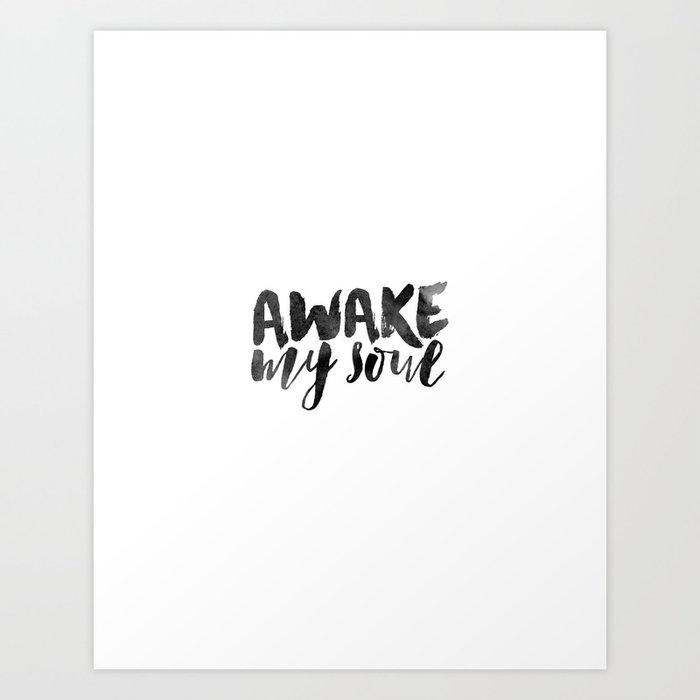 Awake My Soul Art Print