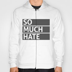 So Much Hate Hoody