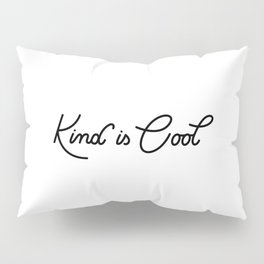 Kind is Cool Pillow Sham
